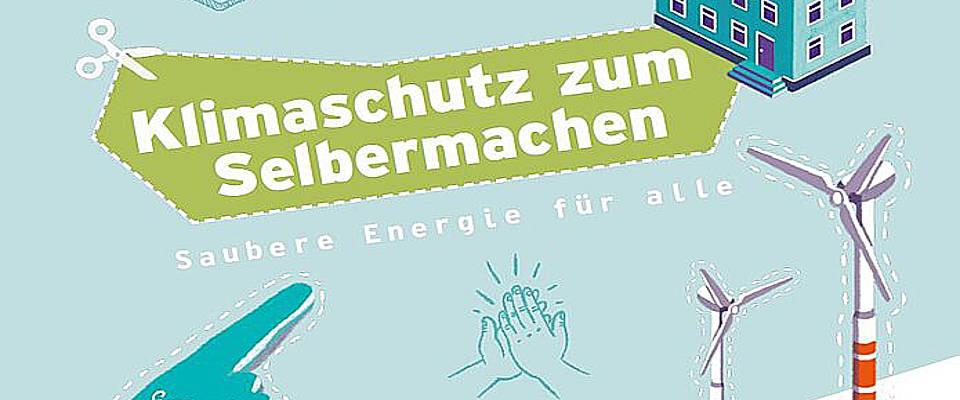 Klimaschutz zum Selbermachen und saubere Energie für alle